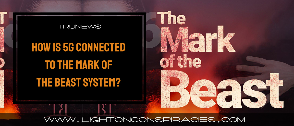 How is 5G Connected to the Mark of the Beast System? | Light On