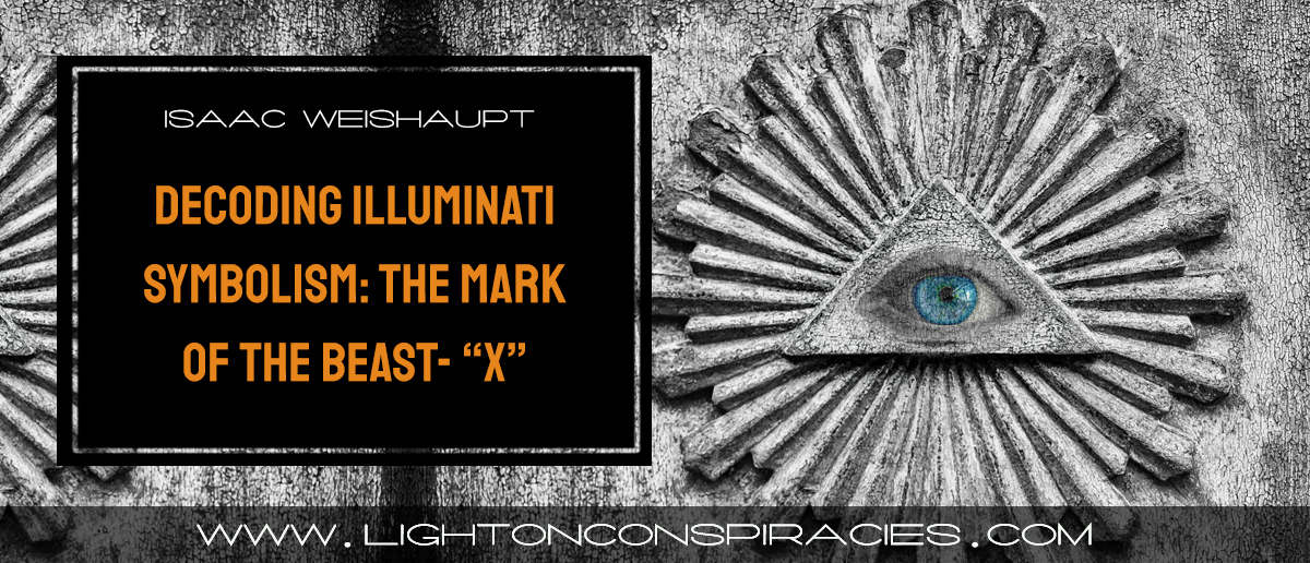 "Decoding Illuminati Symbolism: The Mark of the Beast- ""X"" | Light On"
